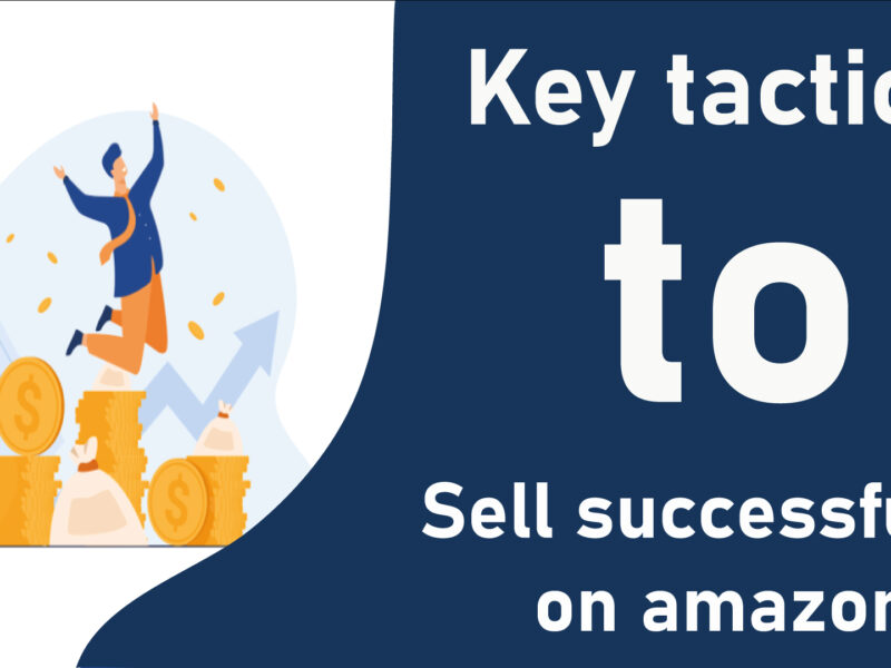 Key-Tactics-to-Sell-Successfully-On-Amazon-FBA-from-Pakistann