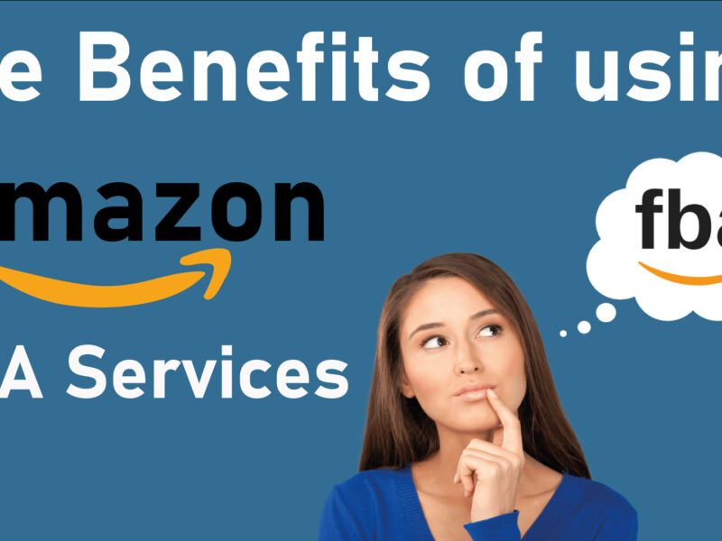 The-Benefits-of-Using-FBA-Servicess